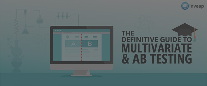 The definitive guide to AB and Multivariate Testing